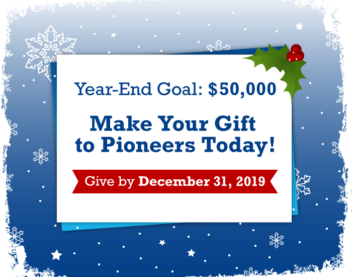 Make Your Gift to Pioneers Today